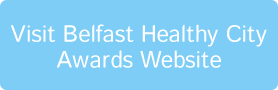 Visit WHO Belfast Healthy Cities Annual Award Website